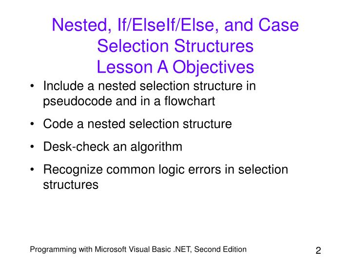 Nested, If/ElseIf/Else, and Case Selection Structures