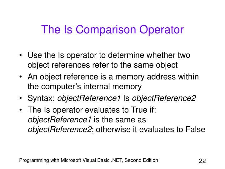 The Is Comparison Operator