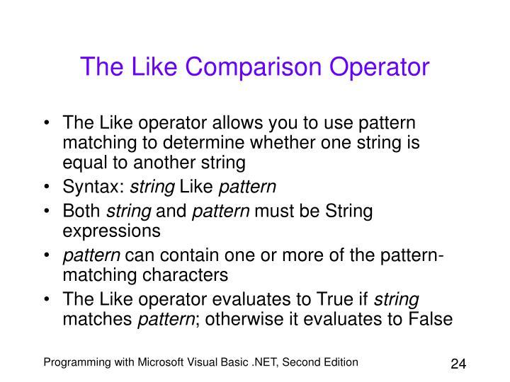The Like Comparison Operator