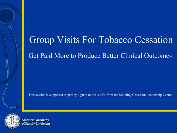 Group visits for tobacco cessation