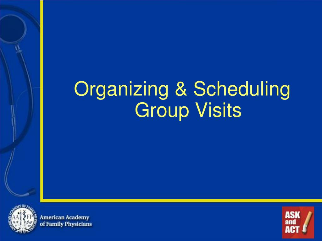 Organizing & Scheduling Group Visits