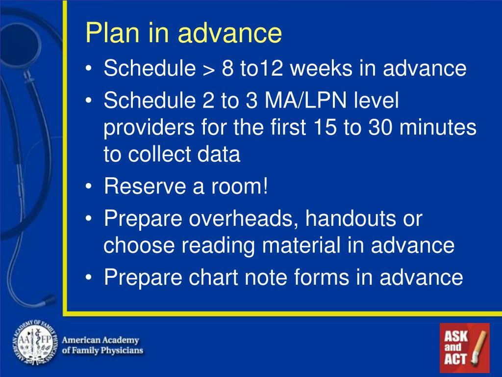 Plan in advance