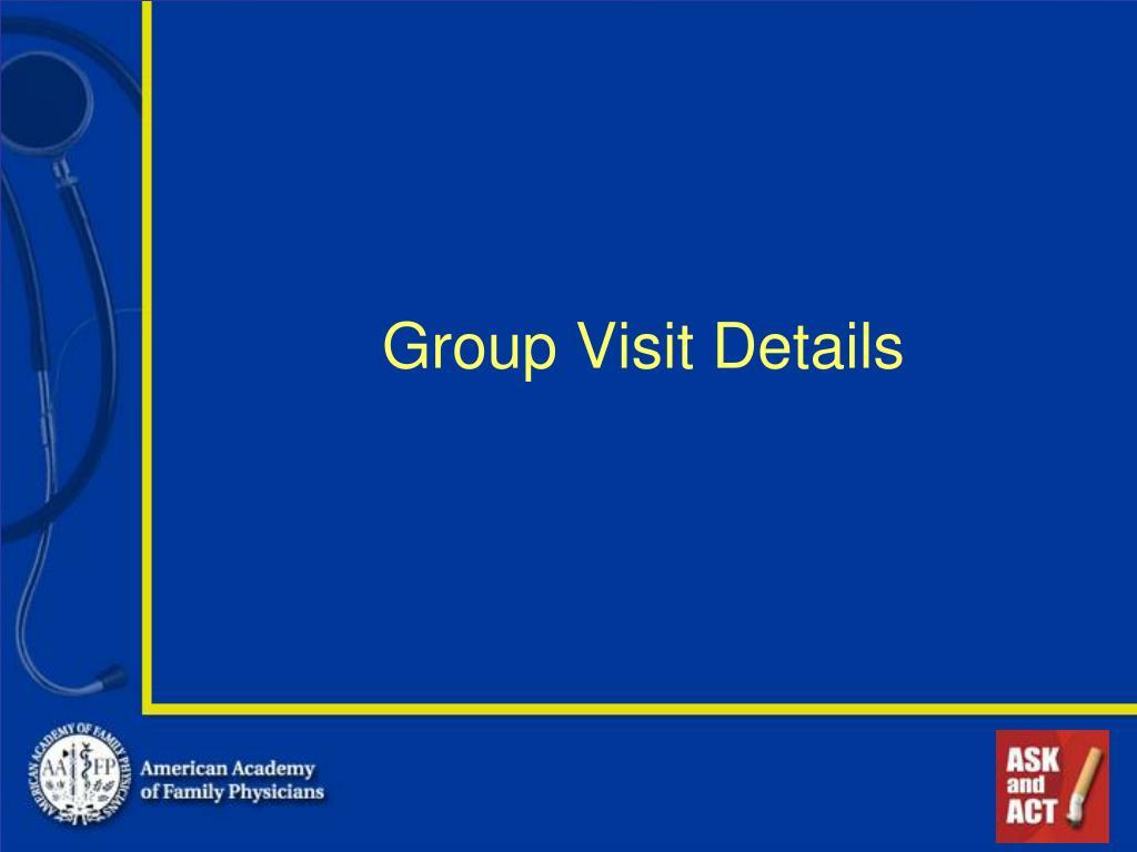 Group Visit Details