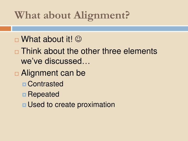 What about Alignment?