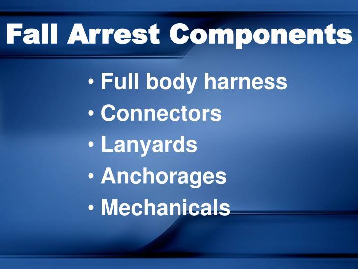 Fall Arrest Components