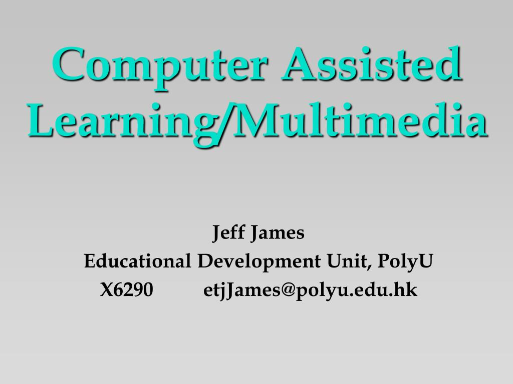 Computer Assisted Learning/Multimedia