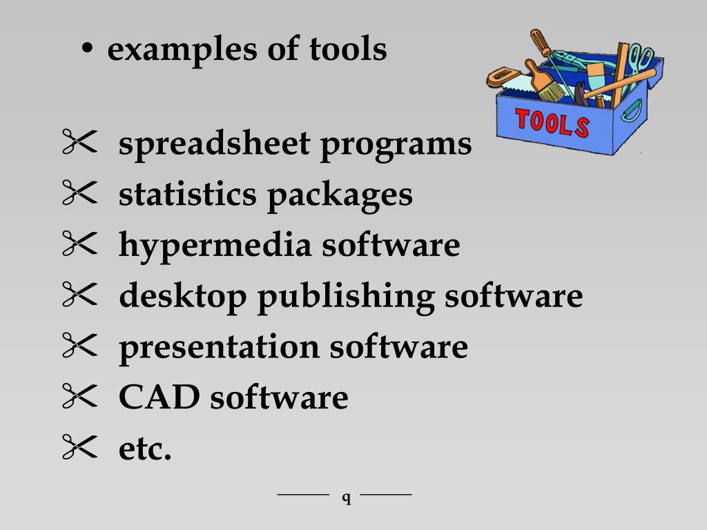• examples of tools