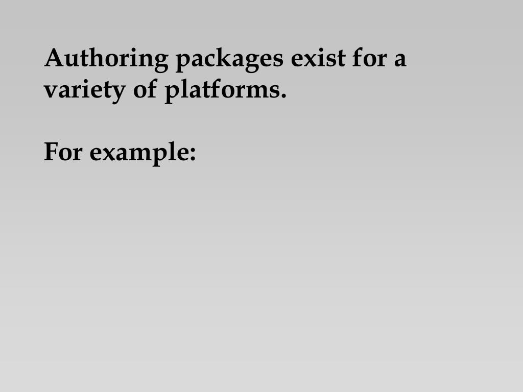 Authoring packages exist for a