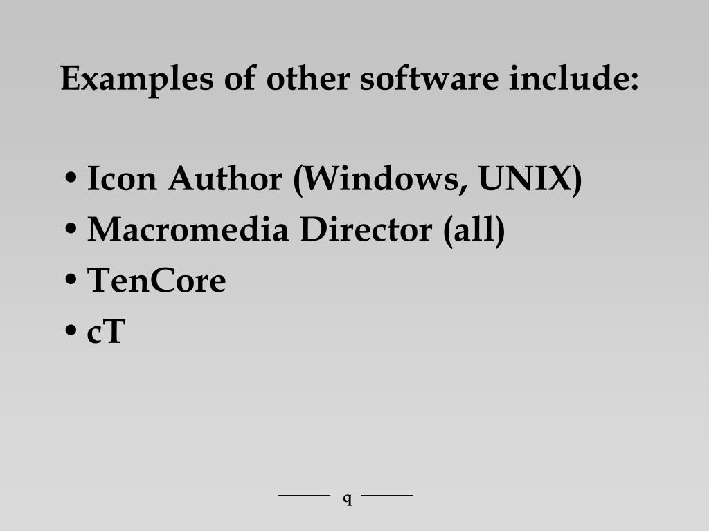 Examples of other software include: