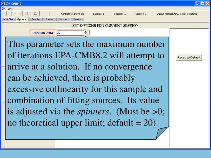 This parameter sets the maximum number of iterations EPA-CMB8.2 will attempt to arrive at a solution.  If no convergence can be achieved, there is probably excessive collinearity for this sample and combination of fitting sources.  Its value is adjusted via the