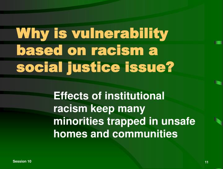 Why is vulnerability based on racism a social justice issue?