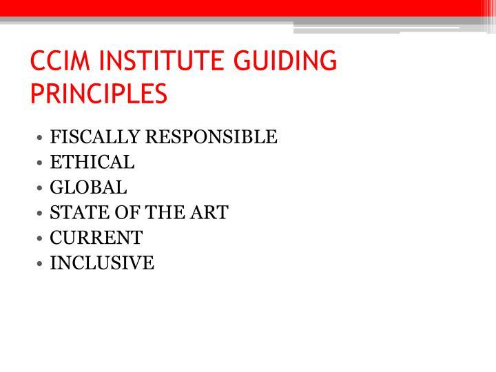 CCIM INSTITUTE GUIDING PRINCIPLES
