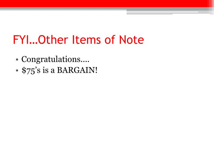 FYI…Other Items of Note