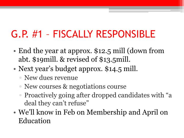 G.P. #1 – FISCALLY RESPONSIBLE