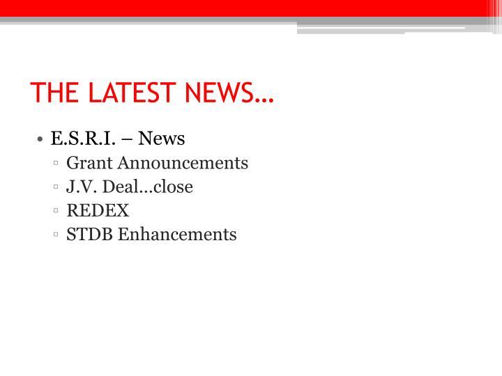 THE LATEST NEWS…