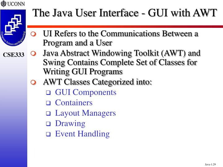 The Java User Interface - GUI with AWT