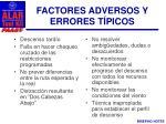 factores adversos y errores t picos