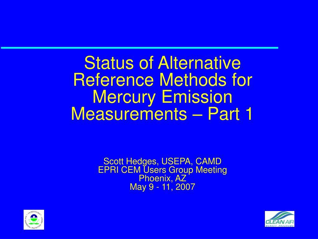Status of Alternative Reference Methods for Mercury Emission Measurements – Part 1