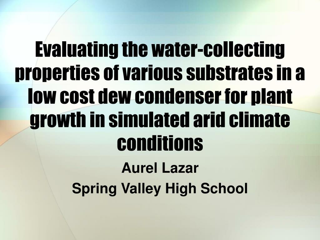 Evaluating the water-collecting properties of various substrates in a low cost dew condenser for plant growth in simulated arid climate conditions