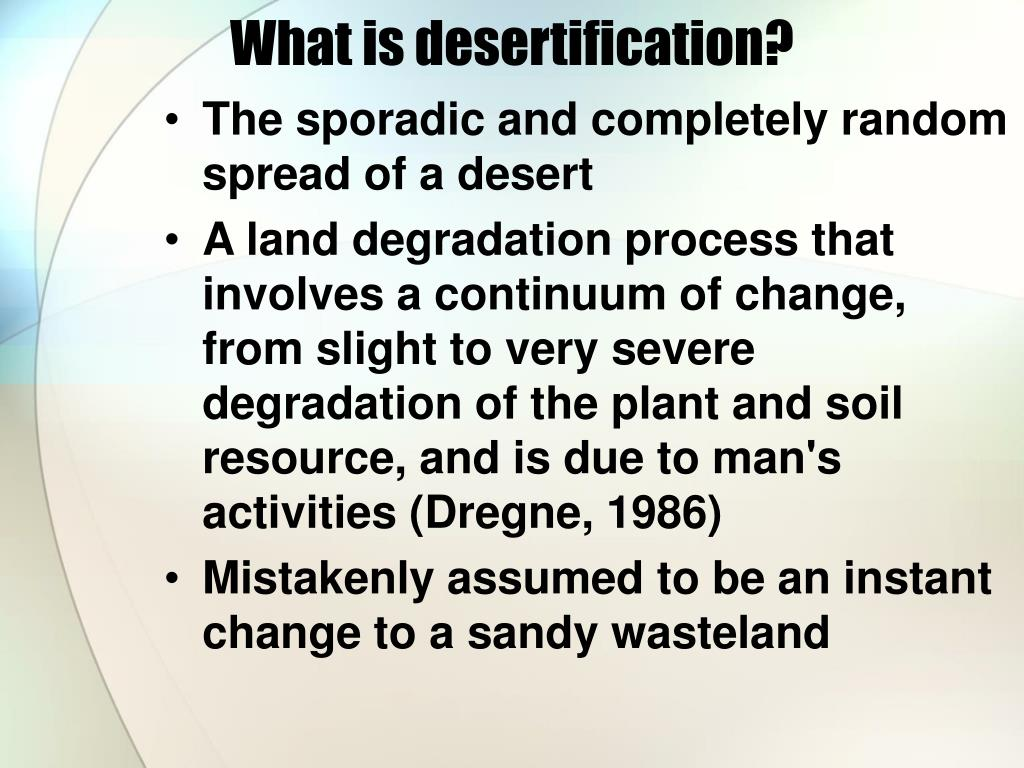 What is desertification?