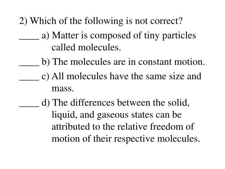 2) Which of the following is not correct?