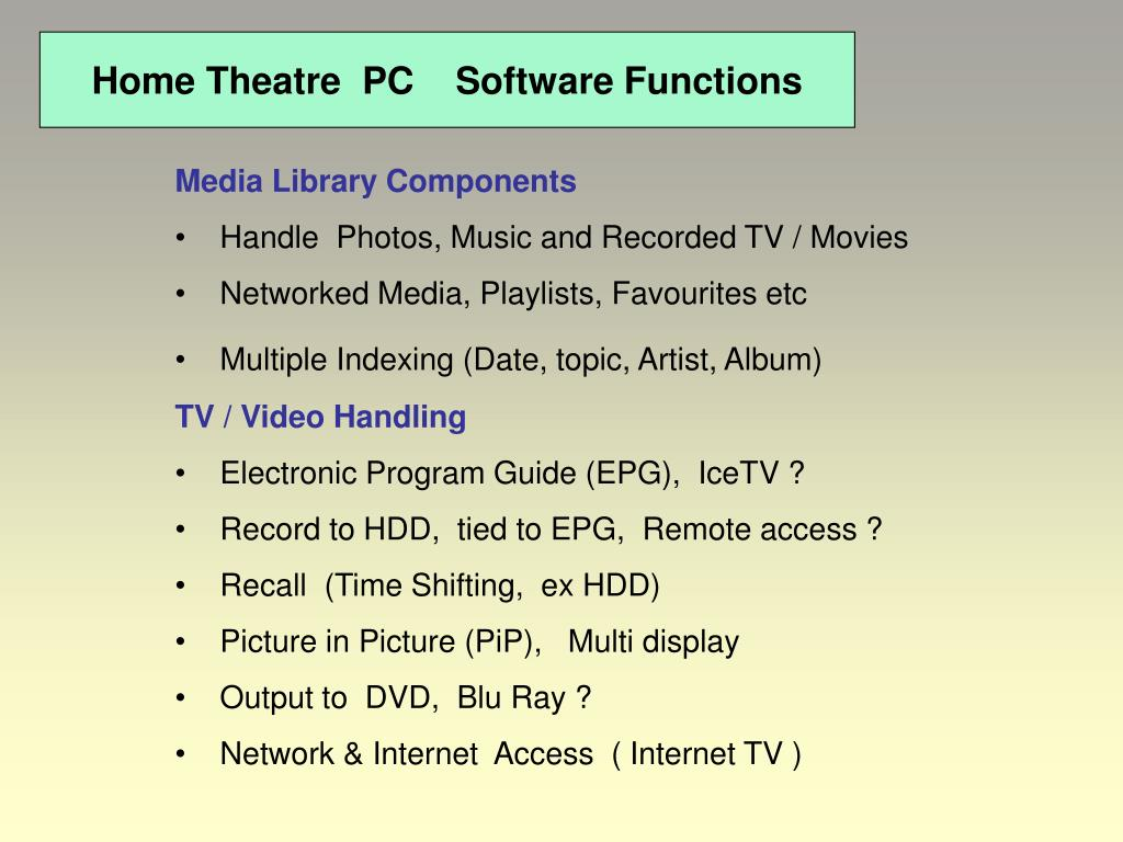 Home Theatre  PC    Software Functions