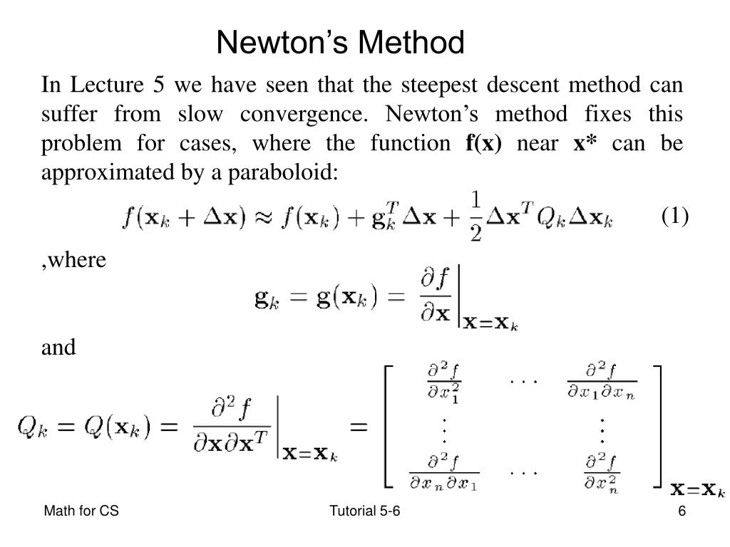In Lecture 5 we have seen that the steepest descent method can suffer from slow convergence. Newton's method fixes this problem for cases, where the function