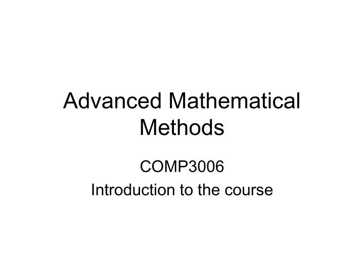 Advanced mathematical methods