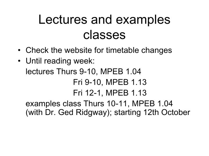 Lectures and examples classes