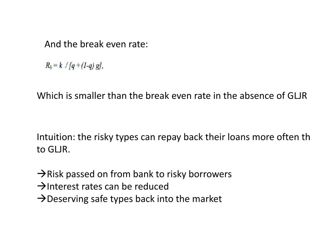 And the break even rate: