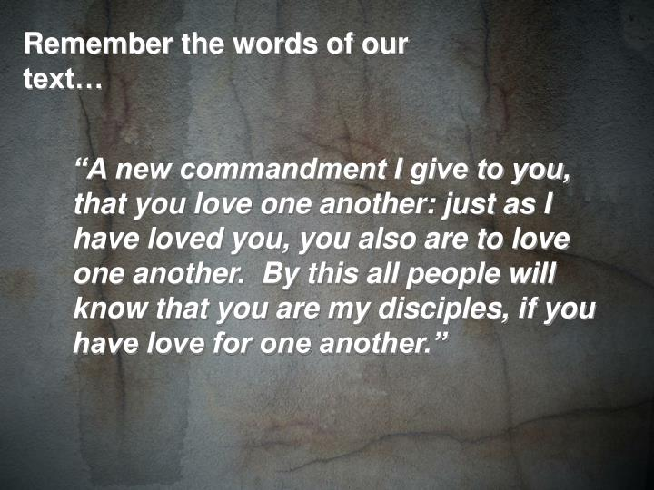 Remember the words of our text…