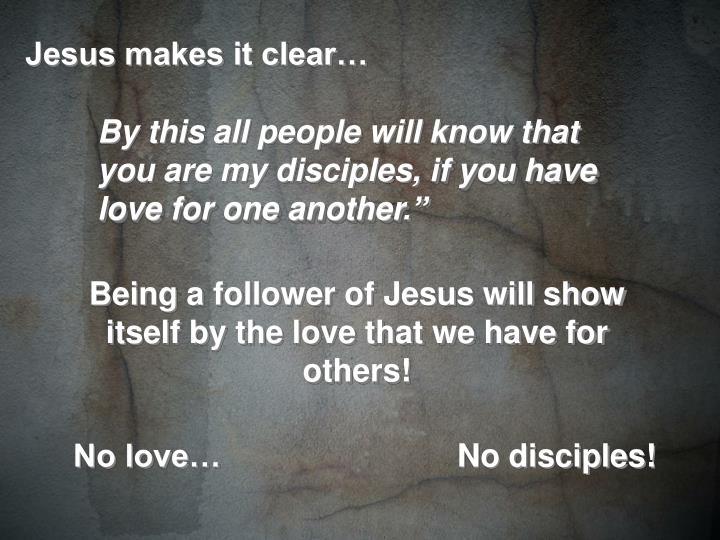 Jesus makes it clear…