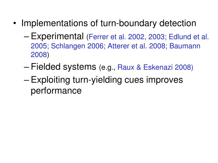 Implementations of turn-boundary detection