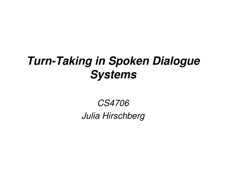 Turn taking in spoken dialogue systems