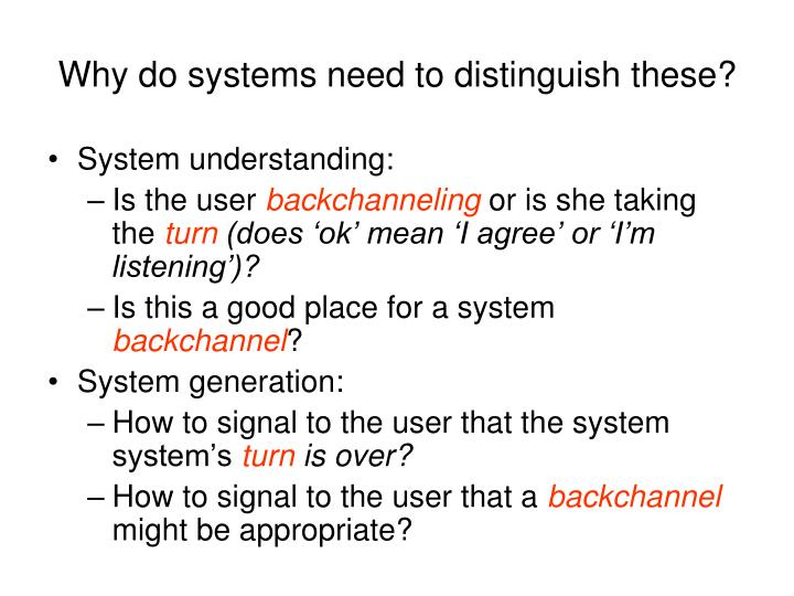 Why do systems need to distinguish these?