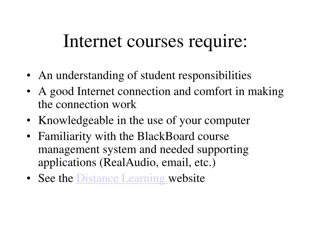 Internet courses require: