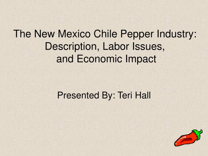 The New Mexico Chile Pepper Industry: Description, Labor Issues,
