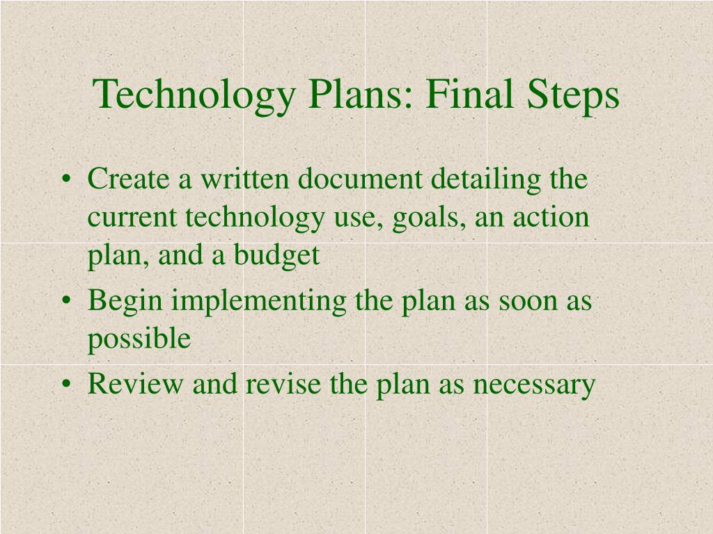 Technology Plans: Final Steps