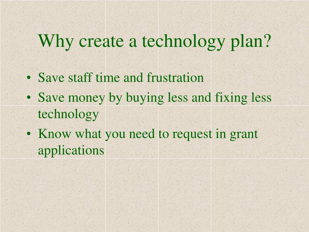 Why create a technology plan?