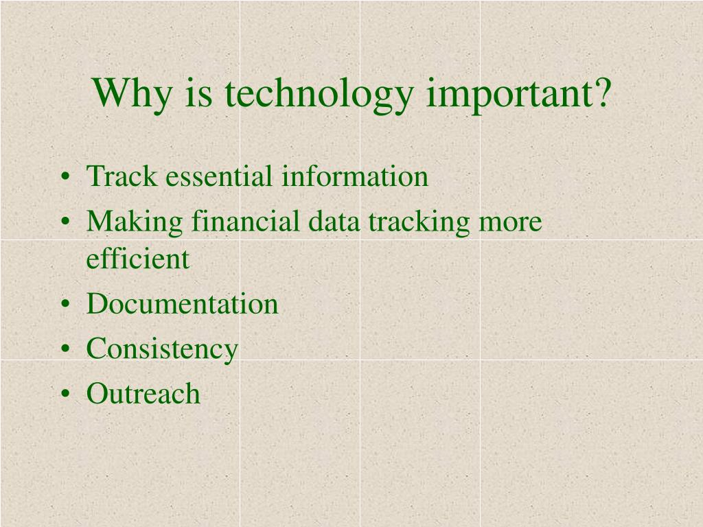 Why is technology important?