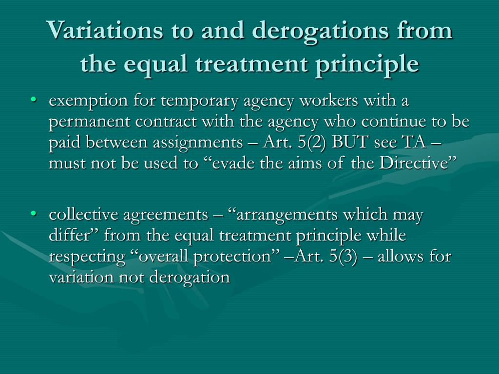 Variations to and derogations from the equal treatment principle