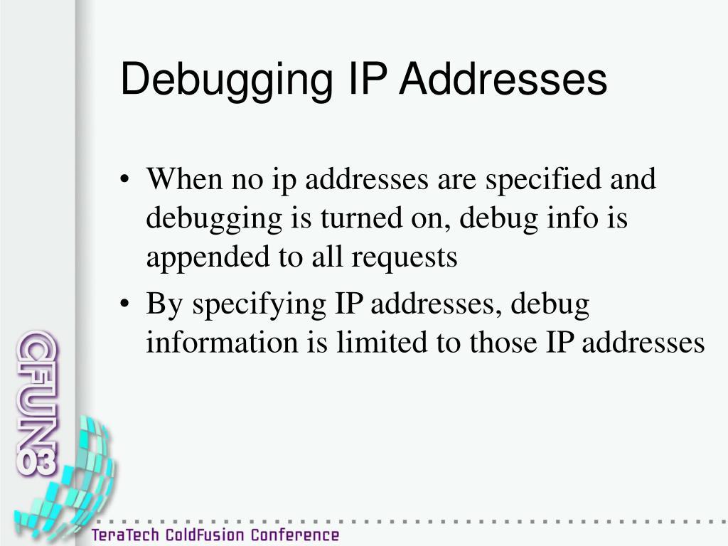 Debugging IP Addresses