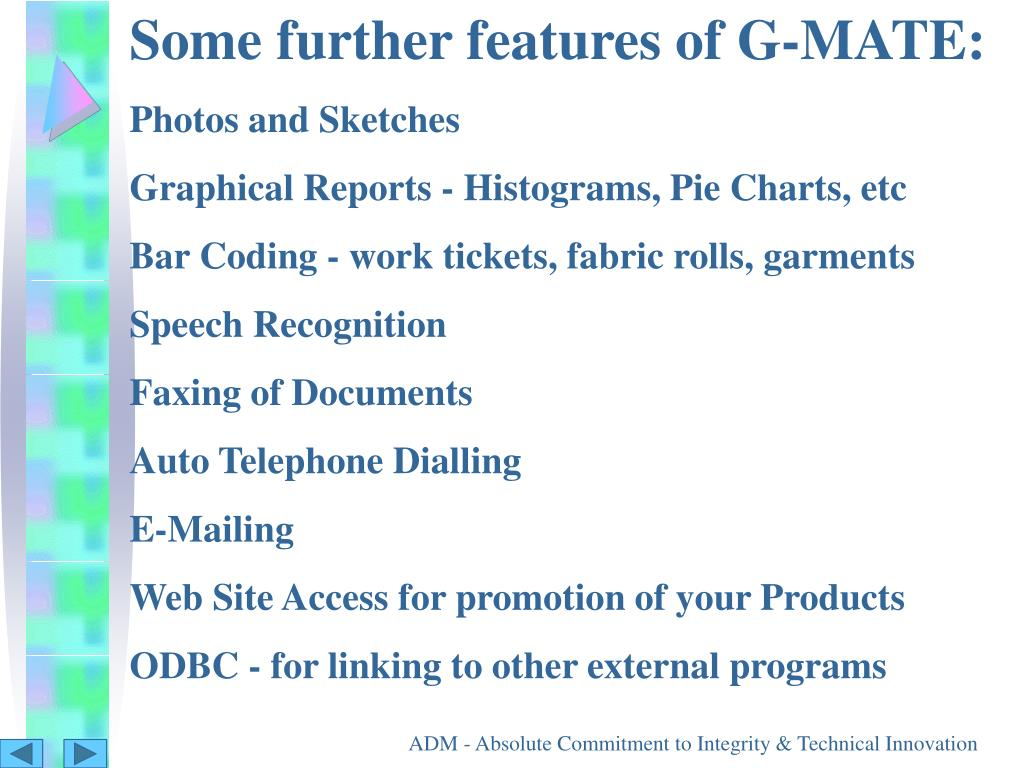 Some further features of G-MATE: