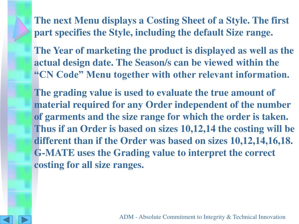 The next Menu displays a Costing Sheet of a Style. The first part specifies the Style, including the default Size range.