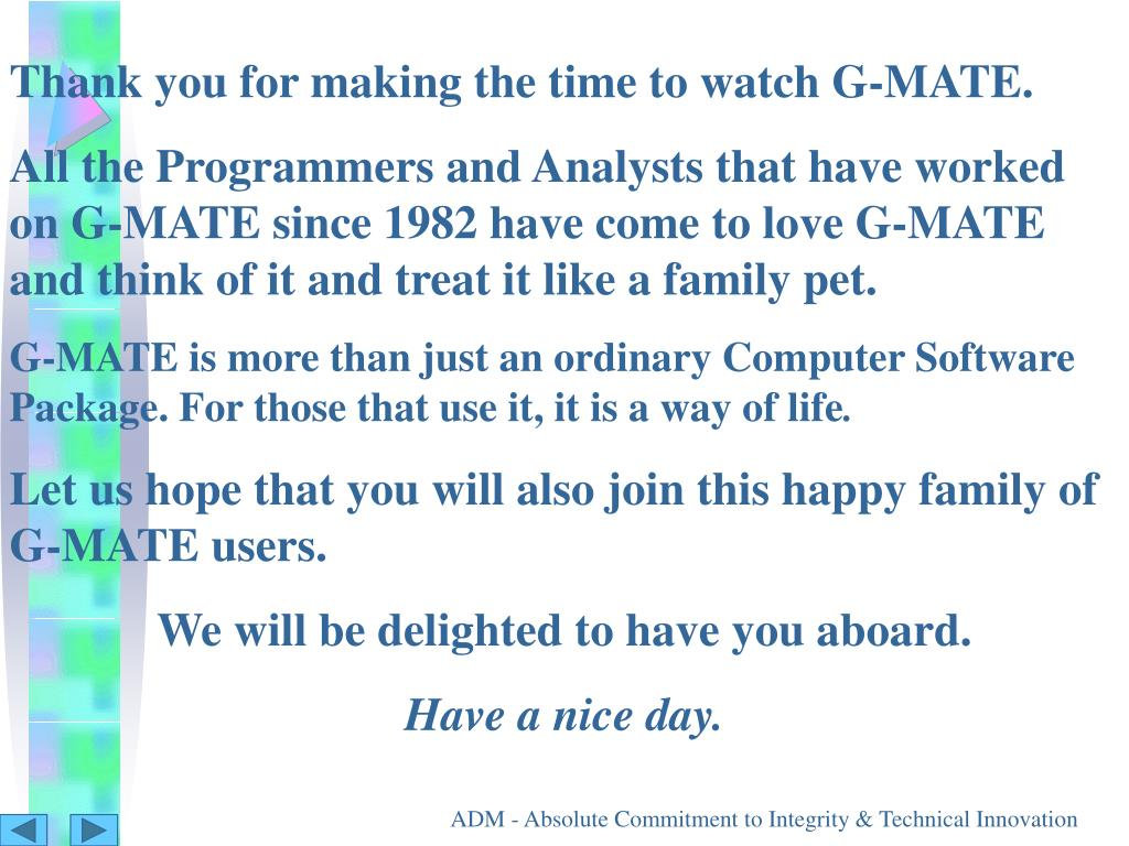 Thank you for making the time to watch G-MATE.
