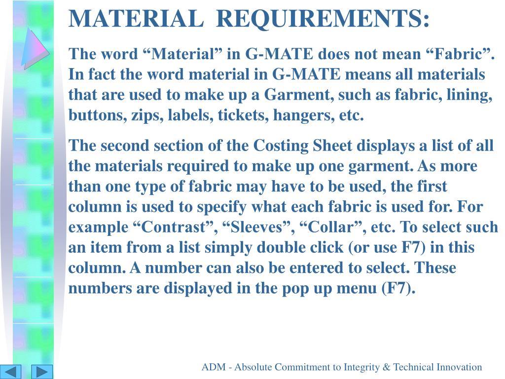 MATERIAL  REQUIREMENTS: