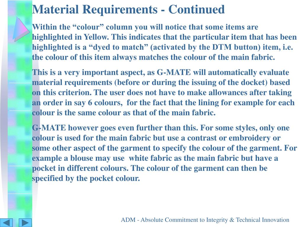 Material Requirements - Continued