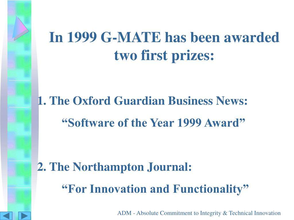 In 1999 G-MATE has been awarded two first prizes:
