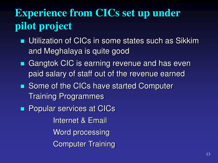 Experience from CICs set up under pilot project