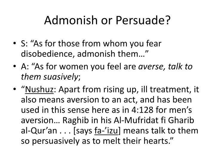 Admonish or Persuade?